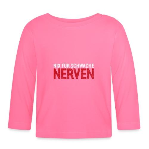 Nix für schwache Nerven – lustige Geschenkidee - Baby Langarmshirt