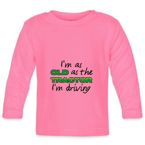 I am as old as the tractor i am driving GREEN - T-shirt