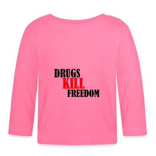 Drugs KILL FREEDOM! - Koszulka niemowlęca z długim rękawem