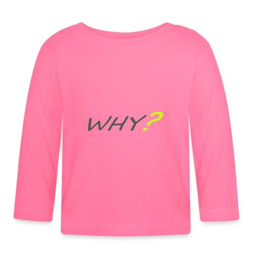 WHY? - Långärmad T-shirt baby