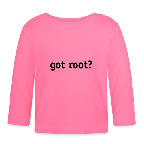 got root? - Baby Long Sleeve T-Shirt