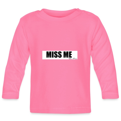 MISS ME - Baby Long Sleeve T-Shirt