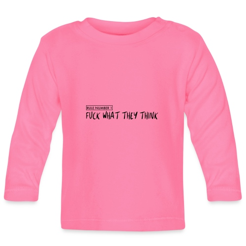 fuck what they think - rule number 1 - Baby Langarmshirt