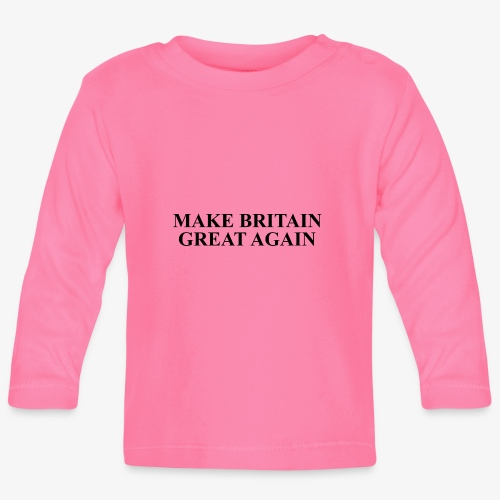 Make Britain Great Again (Black Text) - Baby Long Sleeve T-Shirt