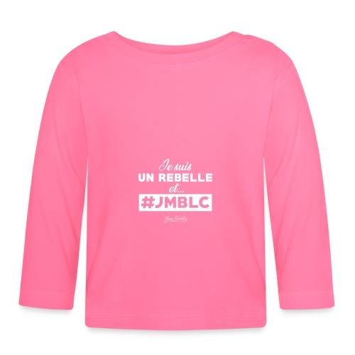 Je suis Rebelle et ... - T-shirt manches longues Bébé