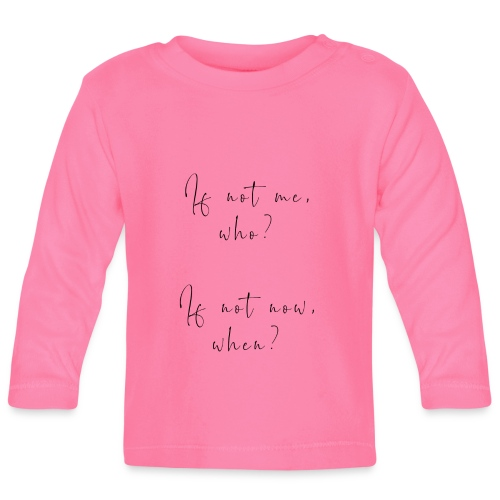 If not me, who? If not now, when? - Maglietta a manica lunga per bambini