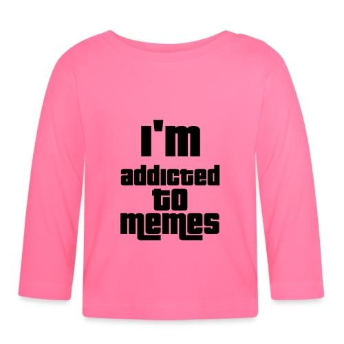 I'm Addicted To Memes - Baby Long Sleeve T-Shirt