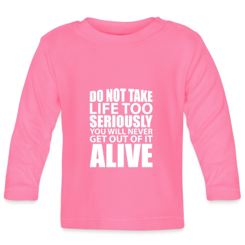 do not take life too seriously - Langarmet baby-T-skjorte
