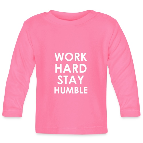 WORK HARD STAY HUMBLE - Baby Langarmshirt