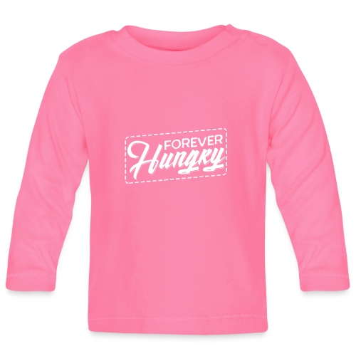 Forever Hungry - Baby Langarmshirt