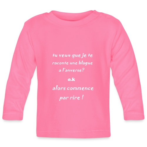 blague drôle et humour pour être souriant - T-shirt manches longues Bébé