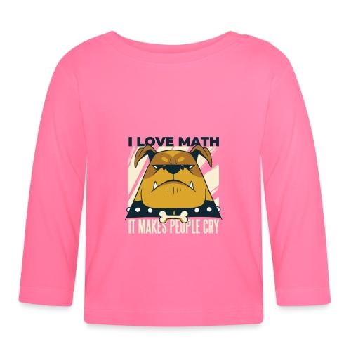 I love math it makes people cry Böser Hund - Baby Langarmshirt