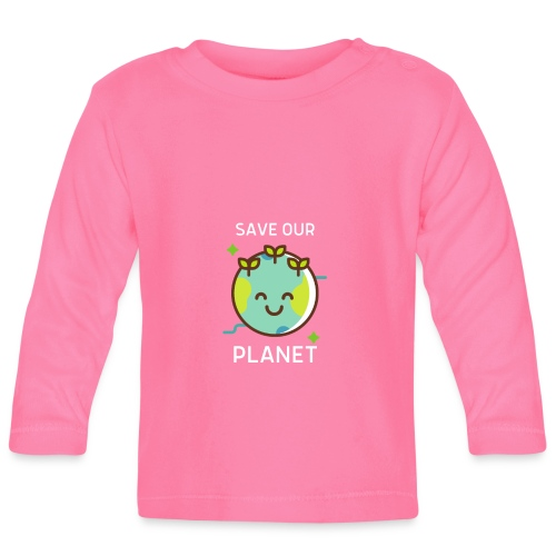 Save our planet - Baby Long Sleeve T-Shirt