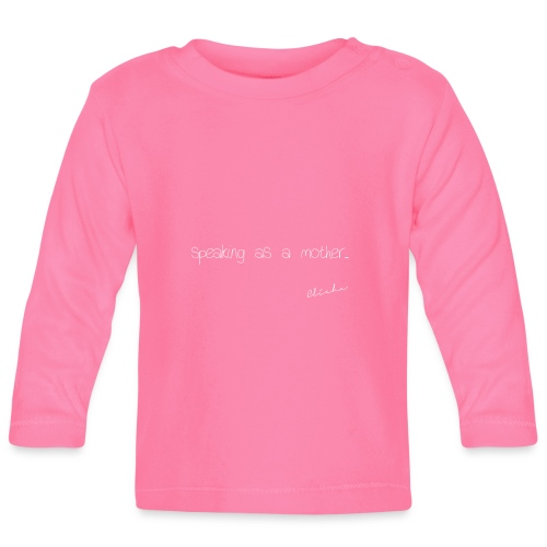 Cliche - Speaking As A Mother - Baby Long Sleeve T-Shirt