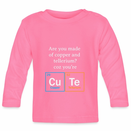 are you made of copper - Baby Long Sleeve T-Shirt