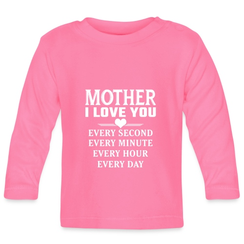 I Love You Mother - Baby Long Sleeve T-Shirt