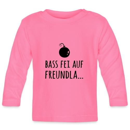Bass fei auf Freundla - Baby Langarmshirt