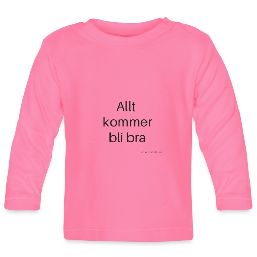 Allt kommer bli bra - Långärmad T-shirt baby