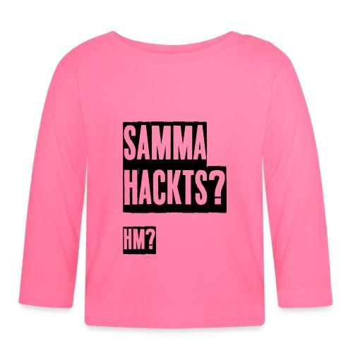 Samma Hackts (Spruch) - Baby Langarmshirt