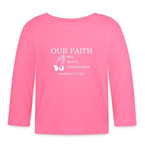 'OUR FAITH' t-shirt (white) - Baby Long Sleeve T-Shirt