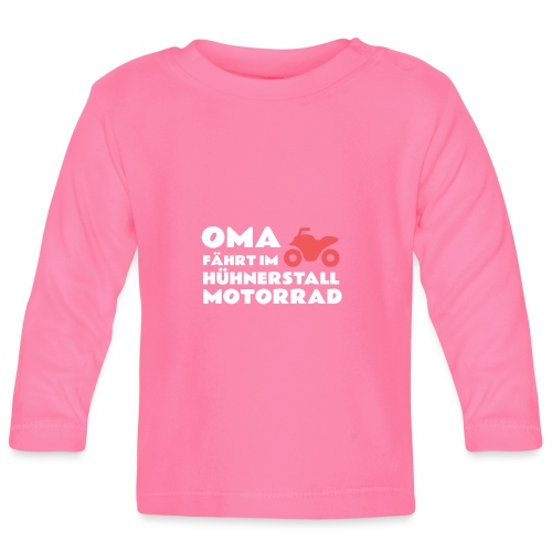 Lustiges T-Shirt Oma fährt im Hühnerstall Motorrad - Baby Langarmshirt