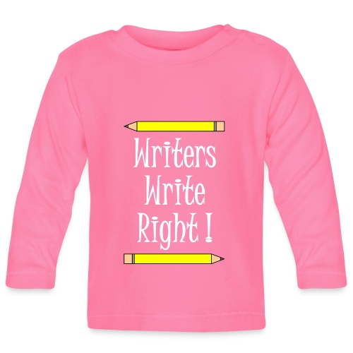 Writers Write Right White Text - Baby Long Sleeve T-Shirt