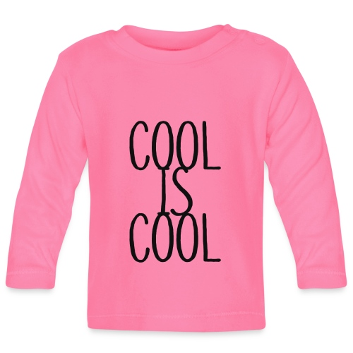 COOL IS COOL - Baby Langarmshirt