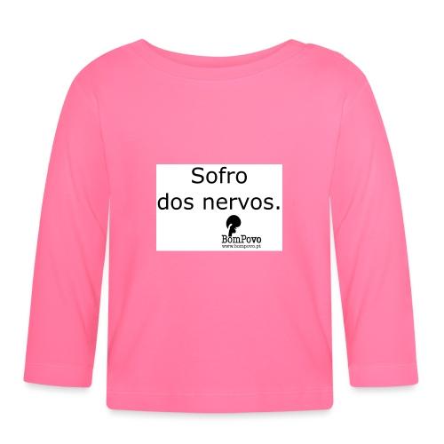Crachá Sofro dos nervos - Baby Long Sleeve T-Shirt