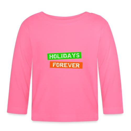 holidays forever - für immer Urlaub - Baby Langarmshirt