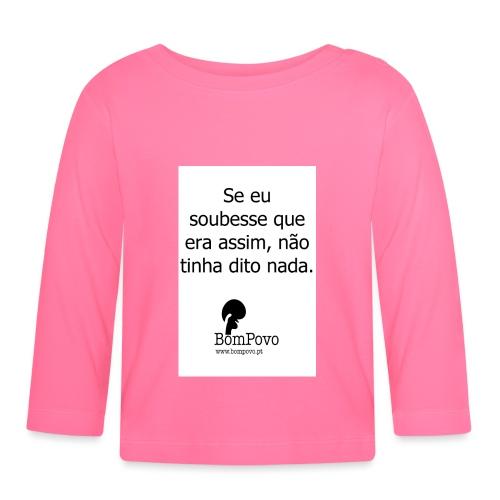 seeusoubessequeeraassimnaotinhaditonada - Baby Long Sleeve T-Shirt