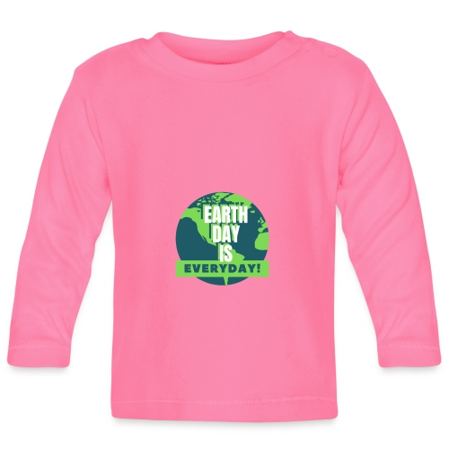 Earth Day is Everyday - Baby Long Sleeve T-Shirt