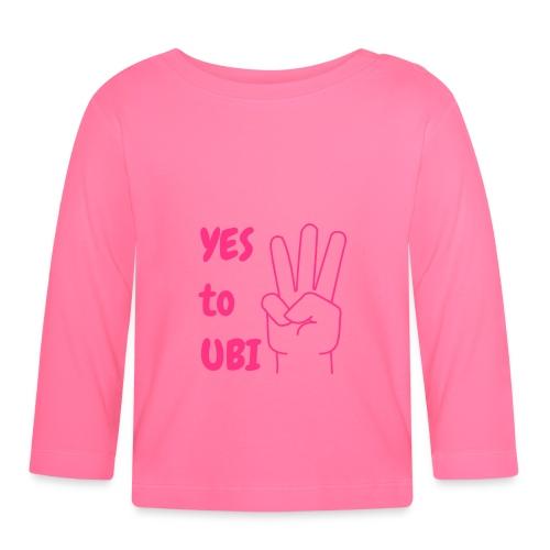 Yes to UBI - Baby Long Sleeve T-Shirt