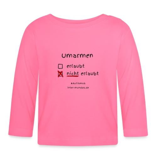 Umarmen nicht erlaubt - Baby Langarmshirt