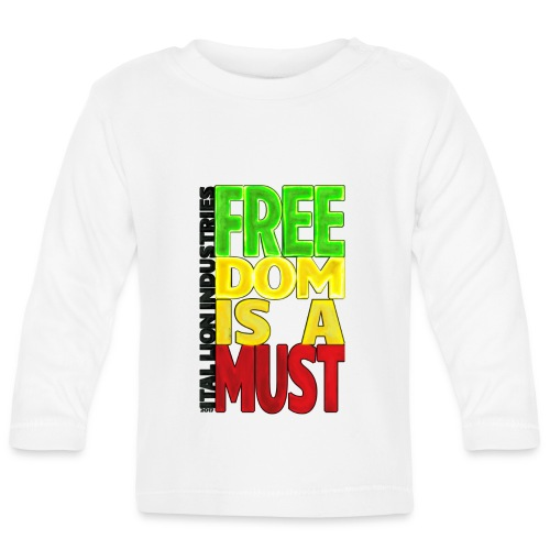 Freedom is a must - Baby Long Sleeve T-Shirt