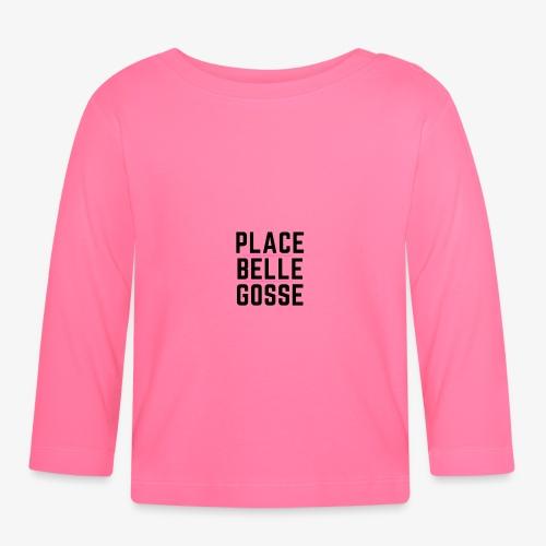 Place Belle Gosse - T-shirt manches longues Bébé
