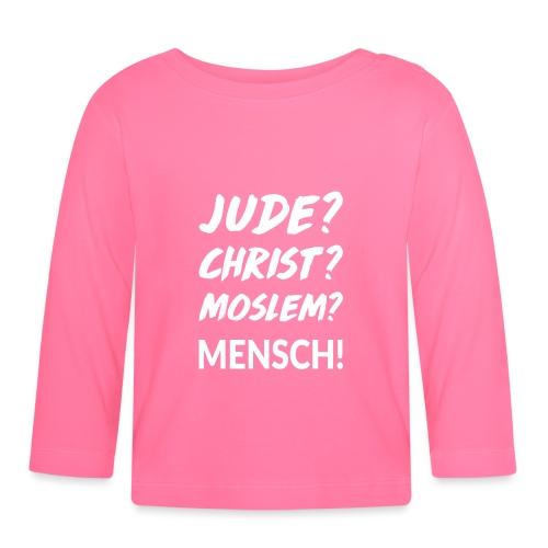 Jude? Christ? Moslem? Mensch! - Baby Langarmshirt