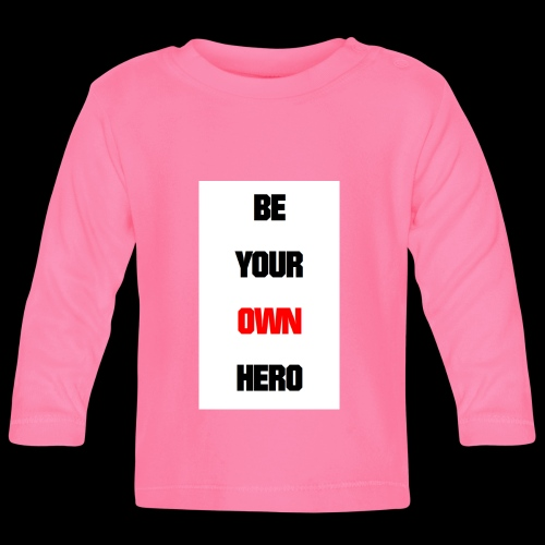 BE YOUR OWN HERO - Baby Langarmshirt