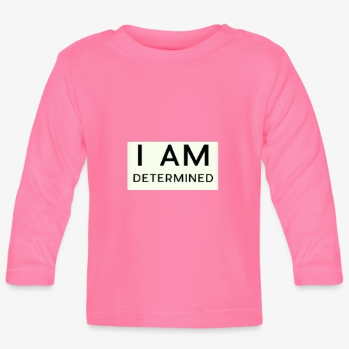 I Am determined - Baby Long Sleeve T-Shirt
