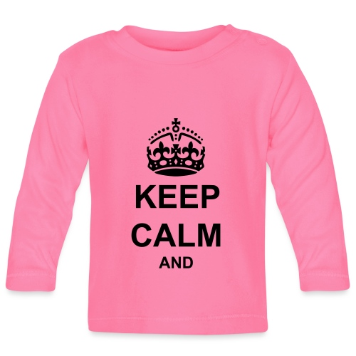 Keep Calm And Your Text Best Price - Baby Long Sleeve T-Shirt
