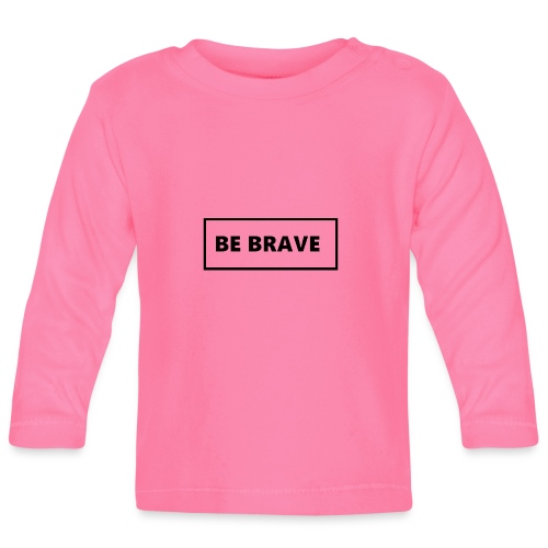 BE BRAVE Tshirt - T-shirt