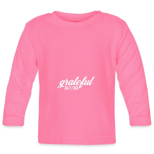 grateful 24/7/365 - dankbar Shirt - Baby Langarmshirt