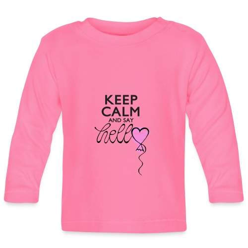 Keep calm and say hello - Baby Langarmshirt