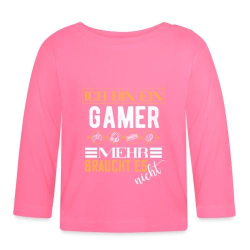 Ich bin ein Gamer mehr braucht es nicht | Gaming - Baby Langarmshirt