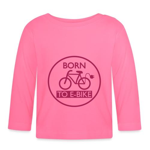 Born To E-Bike - Baby Langarmshirt