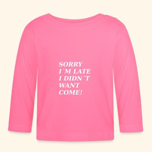 SORRY - Baby Long Sleeve T-Shirt