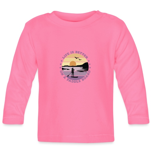 SUP - Life is better on a paddle board (women) - Baby Long Sleeve T-Shirt