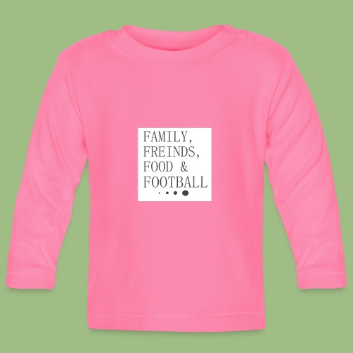 Family, Freinds, Food & Football - Långärmad T-shirt baby