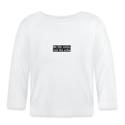 être la voix pas l'écho - T-shirt manches longues Bébé