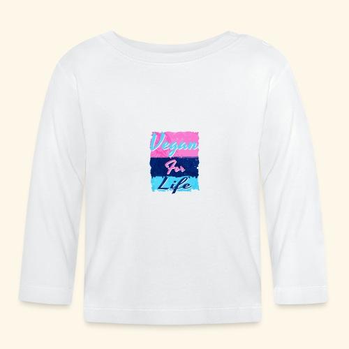Vegan for Life - Baby Long Sleeve T-Shirt