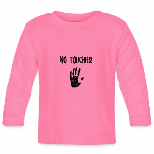No Touchies in Black 1 Hand Below Text - Baby Long Sleeve T-Shirt
